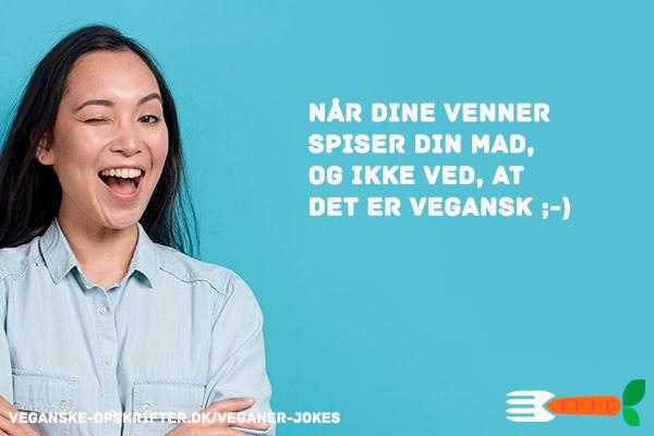 veganer jokes - dansk - når dine venner ikke ved at de spiser vegansk mad